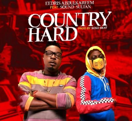 "Eedris Abdulkareem – ""Country Hard"" ft. Sound Sultan"