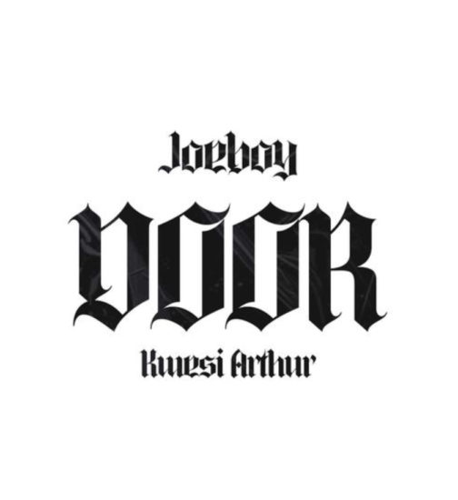 Joeboy – Door (Remix) ft. Kwesi Arthur