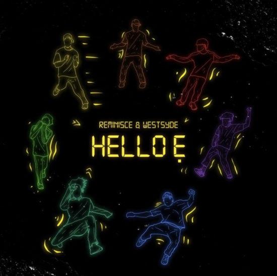 Reminisce – Hello E ft. Westsyde