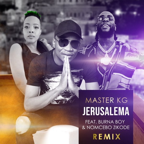 Download Master KG ft. Burna Boy, Nomcebo Zikode – Jerusalema Remix Mp3 Audio
