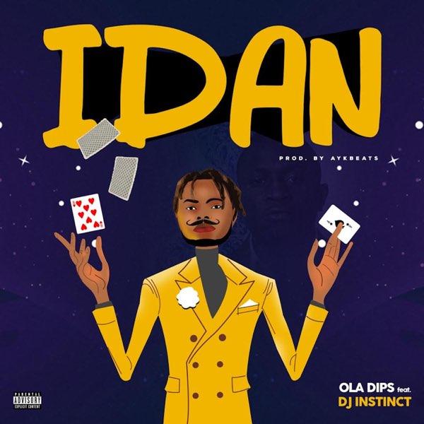 Oladips ft. DJ Instinct – Idan