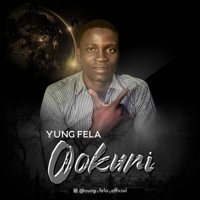Yung Fela – Ookuni (Nigga Mind Your Speech)