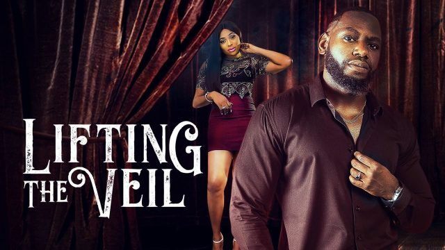 Download: Lifting The Veil – Nollywood Movie (2020)