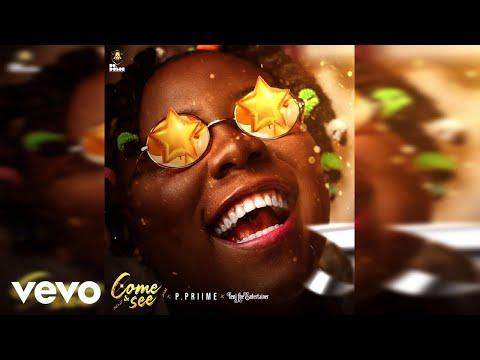 P.Priime Ft. Teni - Come & See MP3 Download Audio
