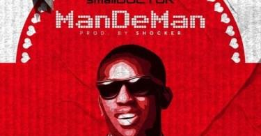 Small Doctor – Man De Man Mp3 Download