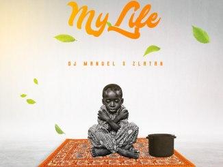Dj Manuel x Zlatan – For My Life Mp3 Download