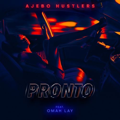 Ajebo Hustlers – Pronto Ft. Omah Lay Mp3 Download