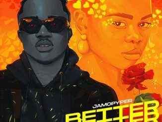 Lyrics Jamopyper – Better Better