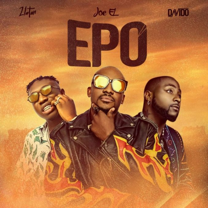 Lyrics Joe EL Ft. Davido & Zlatan – Epo