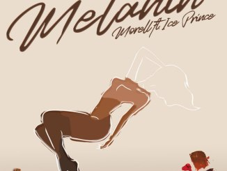 Morell ft. Ice Prince – Melanin Mp3 Download