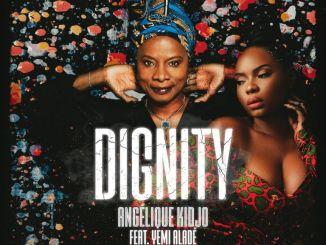 Angelique Kidjo – Dignity ft. Yemi Alade Mp3 Download