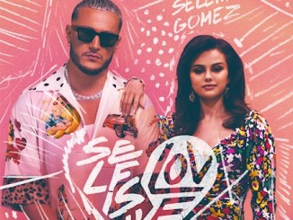 DJ Snake x Selena Gomez – Selfish Love MP3 Download Audio Lyrics
