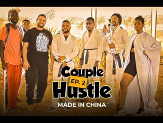 Couple Hustle Season 1 Episode 2 Made in china Nigerian Nollywood series MP4 HD