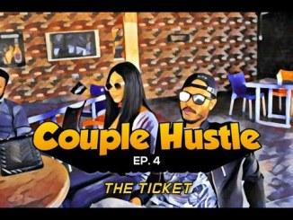 Couple Hustle Season 1 Episode 4 (The Ticket) Nollywood Nigerian Tv Series MP4 HD Download