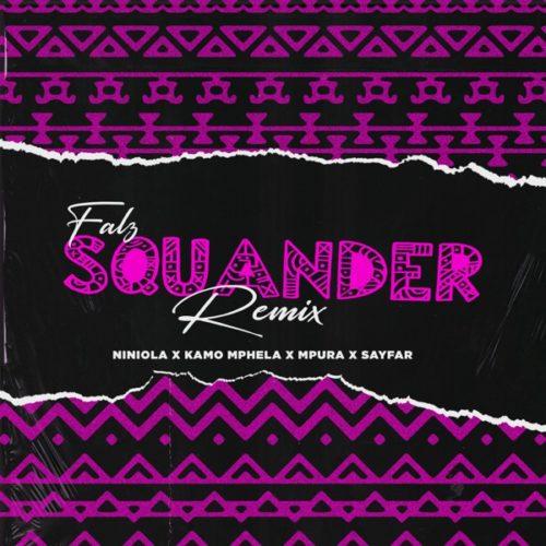 Falz – Squander (Remix) ft Niniola, Kamo Mphela, Mpura, Sayfar Mp3 Download.