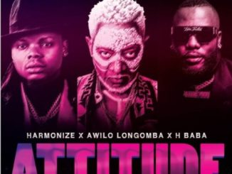 Harmonize – Attitude ft Awilo Longomba x H Baba Mp3+Mp4 Download