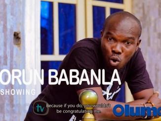 DOWNLOAD: Olorun Babanla – Latest Yoruba Movie 2021 Drama