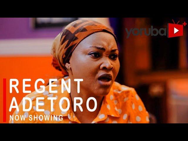 DOWNLOAD: Regent Adetoro – Yoruba Movie 2021
