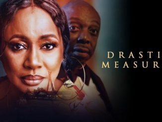Drastic Measures – Nollywood Movie