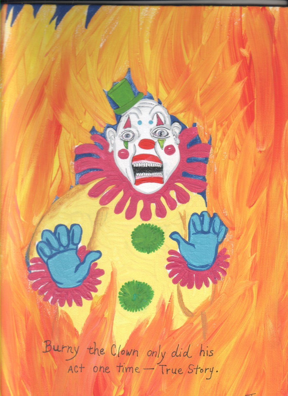 Burny the Clown only did his act once - true story