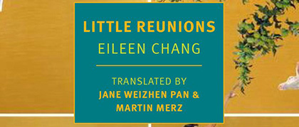 Review of Eileen Chang's Little Reunions