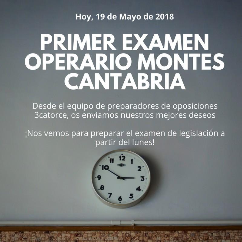 Sabado 19 de Mayo de 2018 tenemos el Primer Examen Operario Montes ...