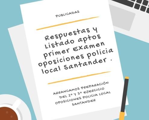Respuestas y Listado aptos primer Examen oposiciones policia local Santander