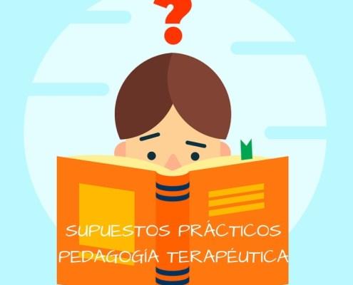 Supuestos Practicos oposicion Pedagogia Terapeutica Cantabria 2019
