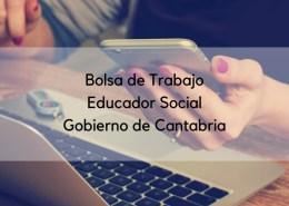 Lista-definitiva-bolsa-interinos-Educador-Social-Cantabria Convocatoria Oposiciones Operario de montes