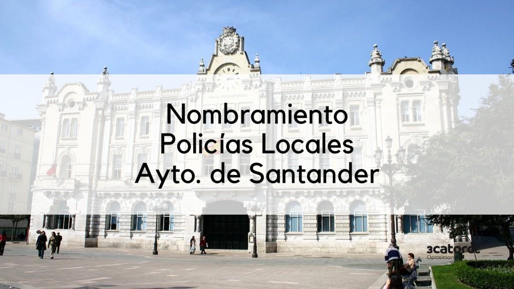 Nombramiento-oposicion-Policia-Local-2018-Santander Nombramiento oposicion Policia Local Santander 2019