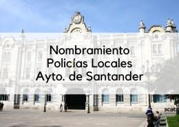 Nombramiento-oposicion-Policia-Local-2018-Santander 16047 plazas oferta empleo publico Madrid 2018