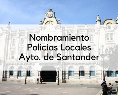 Nombramiento oposicion Policia Local Santander 2019