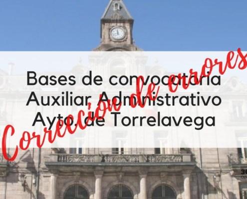 Correccion errores bases 1 plaza Auxiliar Administrativo oposiciones 2019 Torrelavega Cantabria