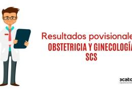 Resultados-provisionales-examene-FEA-Onstetricia-y-Ginecologia-SCS Segunda relacion complementaria aspirante aprobado oposicion matrona SCS