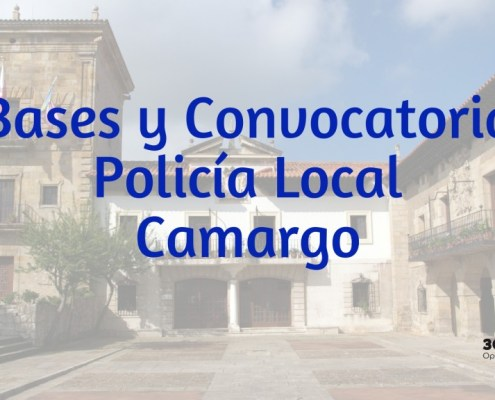 Bases convocatoria 5 plazas Policia Local Camargo