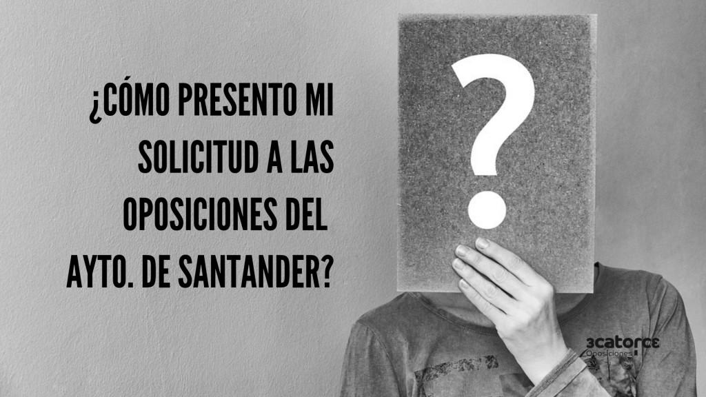 Como-presentar-solicitud-oposiciones-Ayuntamiento-Santander-2019-1 Como presentar solicitud oposiciones Ayuntamiento Santander 2019