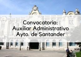 Convocatoria-6-plazas-auxiliar-administrativo-Santander-2019 Oposiciones Administrativo Ayuntamiento Santander