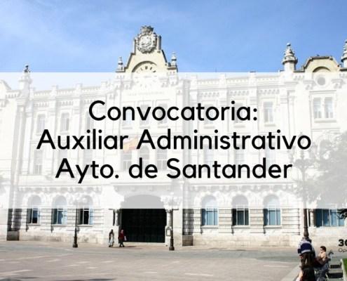 Convocatoria 6 plazas auxiliar administrativo Santander 2019