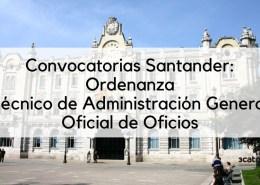 Convocatoria-Ordenanzas-Tecnico-de-Administracion-y-Oficial-Oficios-Santander-2019-1 Lista provisional admitidos oposiciones administrativo Cantabria Camargo