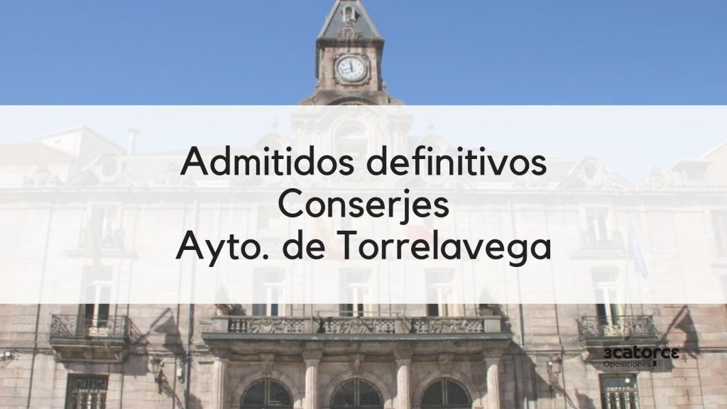 Listas-admitidos-Conserje-Torrelavega-2019 Listas admitidos Conserje Torrelavega 2019
