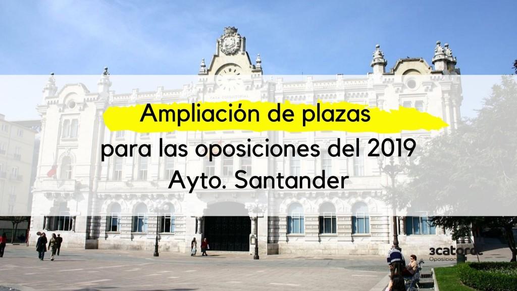 Ampliacion-plazas-proximas-oposiciones-Santander-2019 Ampliacion plazas proximas oposiciones Santander 2019