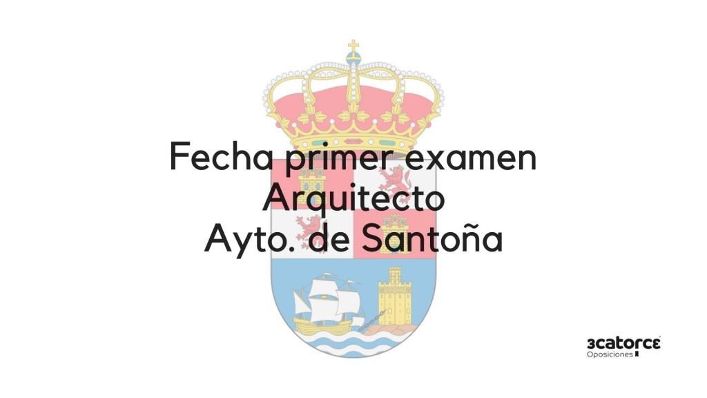 Fecha-examen-Arquitecto-Santoña Fecha examen Arquitecto Santoña