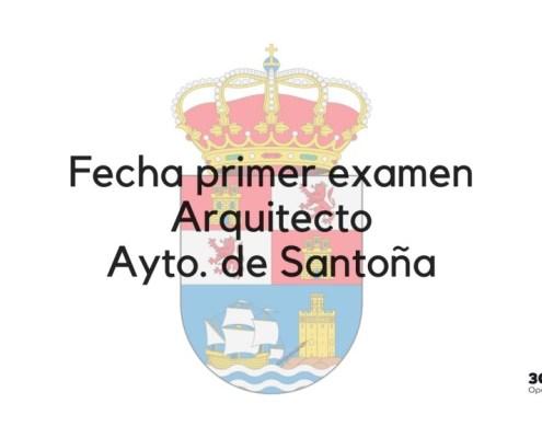 Fecha examen Arquitecto Santoña
