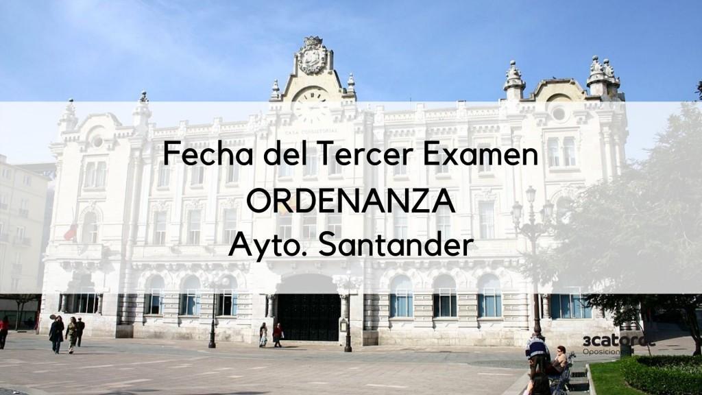 Fecha-tercer-examen-Ordenanza-Santander-2019 Fecha tercer examen Ordenanza Santander 2019