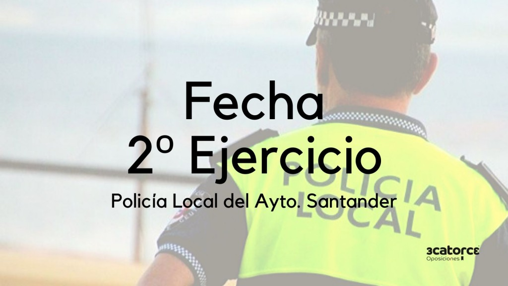 Fecha-segundo-ejercicio-oposicion-Policia-Local-Santander-1 Fecha segundo ejercicio oposicion Policia Local Santander
