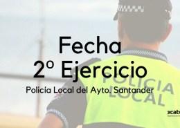 Fecha-segundo-ejercicio-oposicion-Policia-Local-Santander-1 Ampliacion oferta empleo publico Santander 2019