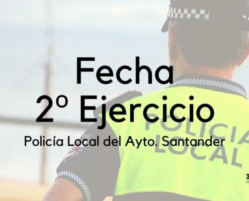 Fecha segundo ejercicio oposicion Policia Local Santander