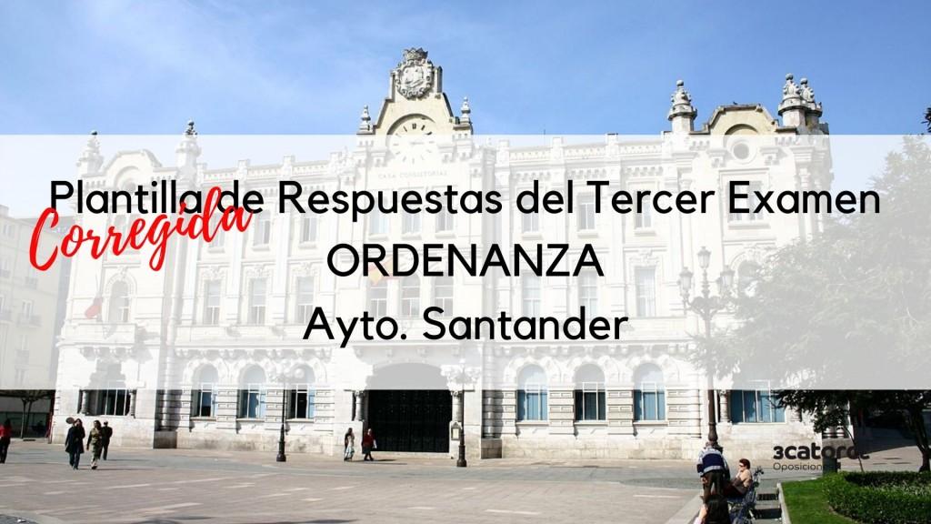 Plantilla-corregida-respuestas-tercer-examen-Ordenanza-Santander-2020 Plantilla corregida respuestas tercer examen Ordenanza Santander 2020