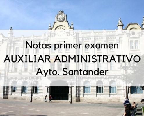 Resultados primer ejercicio auxiliar administrativo Santander 2020