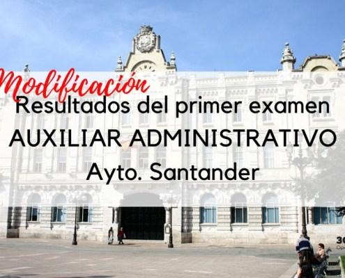 Resultados modificados primer ejercicio auxiliar administrativo Santander 2020